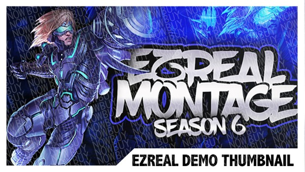 Ezreal Montage Thumbnail | Buy for full HD Picture