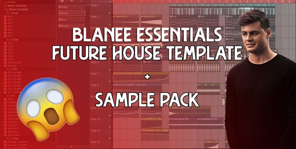 FUTURE HOUSE TEMPLATE + SAMPLE PACK (BLANEE ESSENTIALS)