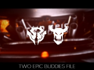 TWO EPIC BUDDIES FILE