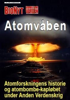 BioNyt Videnskabens Verden nr. 165 om atomvåben, atomets historie, A-bombe kapløbet i 2. Verdenskrig
