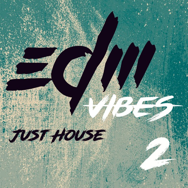 EDM Vibes Vol 2 - Just House