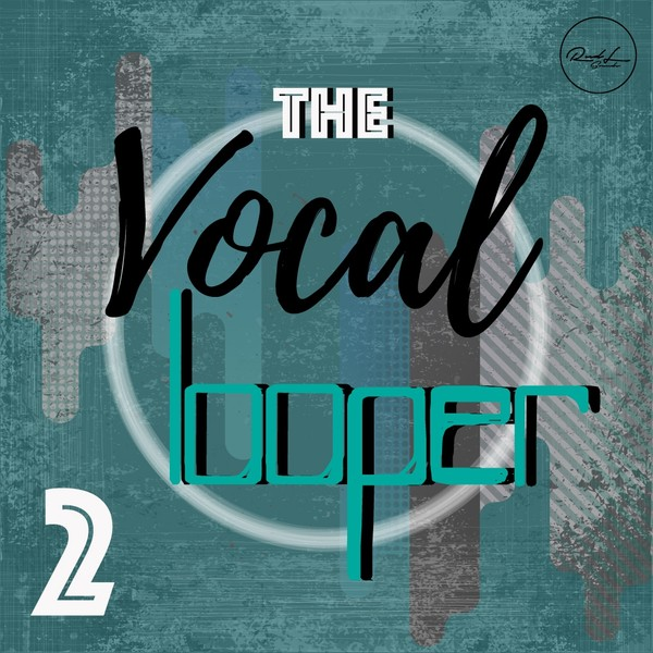 The Vocal Looper Vol 2
