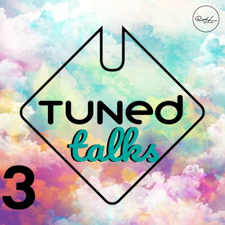 Tuned Talks Vol 3