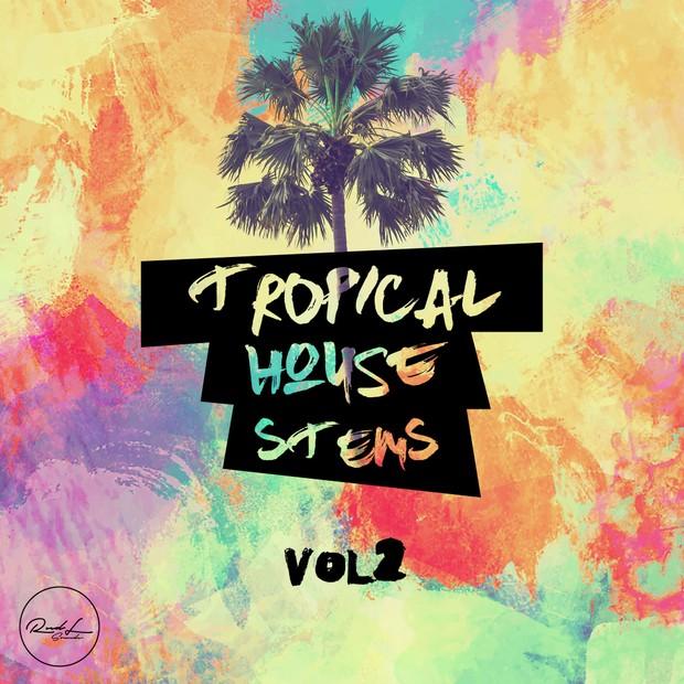 Tropical House Stems Vol 2