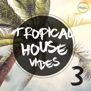 Tropical Vibes Vol 3