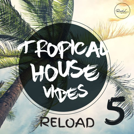 Tropical House Vibes Vol 5 (Reload)