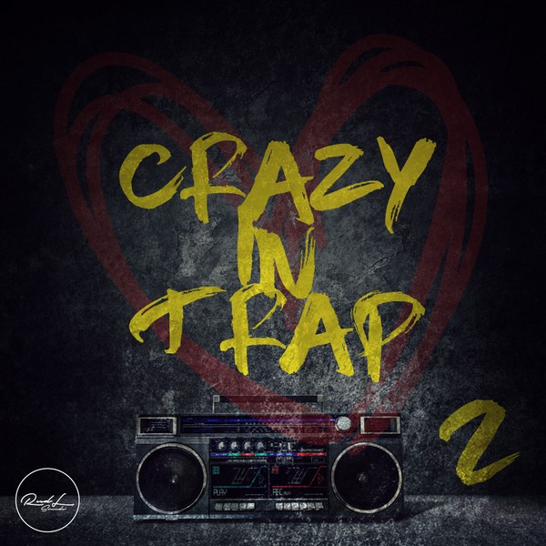 Crazy In Trap Vol 2