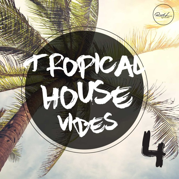 Tropical House Vibes Vol 4
