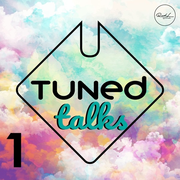 Tuned Talks Vol 1