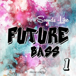 Sounds Like Future Bass Vol 1