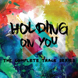 The Complete Track Series - Holding On You