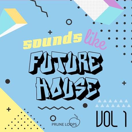 Sounds Like Future House Vol 1