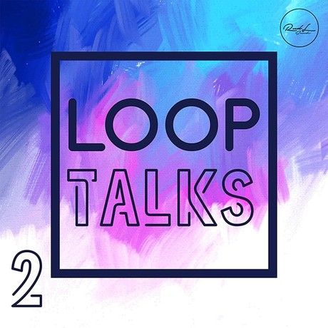Loop Talks Vol 2