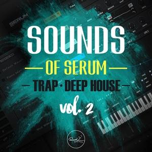 Sounds Of Serum Vol 2 - Trap & Deep House
