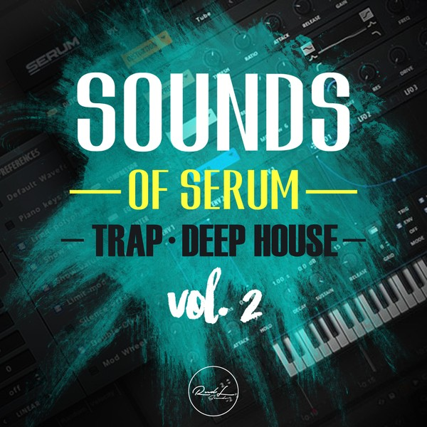 Sounds Of Serum Vol 2 - Trap & Deep House