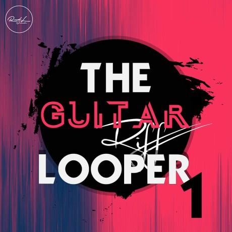 The Guitar Riff Looper Vol 1