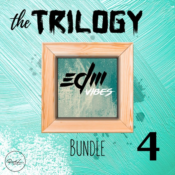 The Trilogy Bundle Vol 4 - EDM Vibes