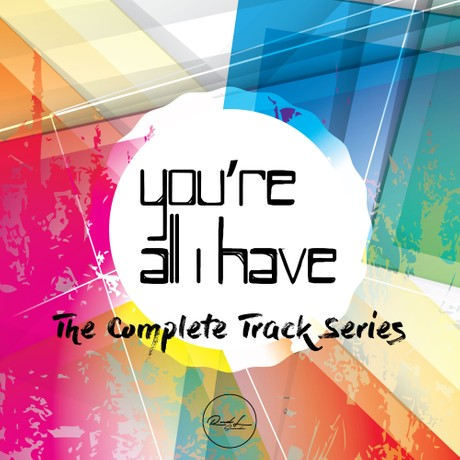 The Complete Track Series - You're All I Have