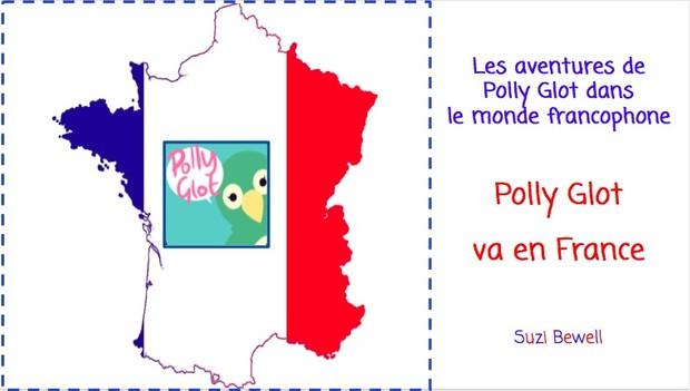 Les aventures de Polly Glot - Polly Glot va en France Book 1
