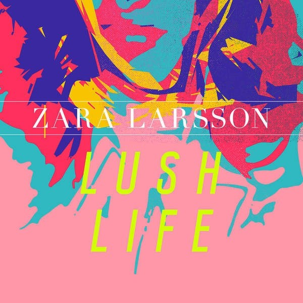 Zara Larrson - Lush Life Midi