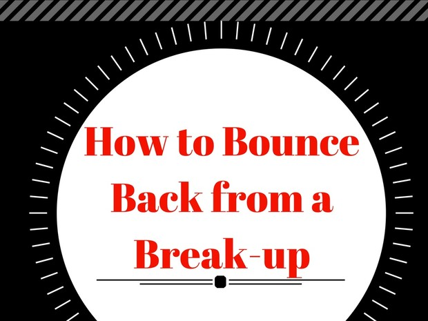 How to Bounce Back From a Break-up