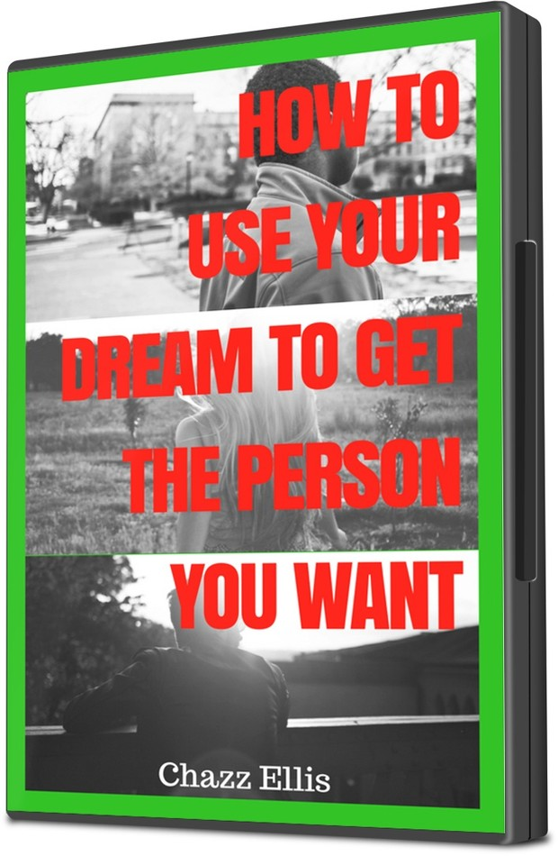 How to Use Your Dream to Get the Person You Want