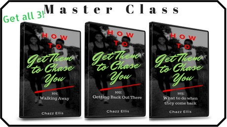 How to Get Them to Chase You Master Class