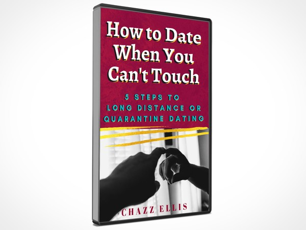 How to Date When You Can't Touch (5 Steps to Long Distance or Quarantine Dating)