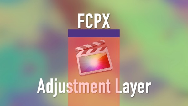 Titles | Adjustment Layer (FCP 10.1.4)
