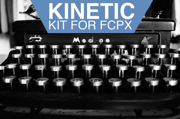 Kinetic Kit for Final Cut Pro X