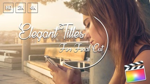 30+ Elegant Titles for FCPX