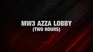 MW3: Azza Lobby [Two Hours]