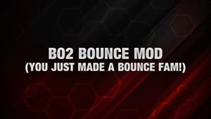 BO2: Bounce Mod!