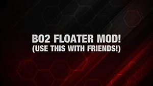 BO2: Floater Mod!