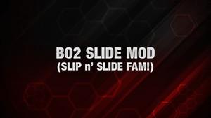 BO2: Slide Mod!