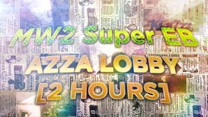 MW2 Azza Lobby [2 Hours]
