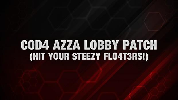 COD4: Azza Lobby Patch!