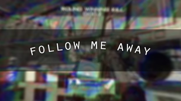 FOLLOW ME AWAY - Project File (AE)