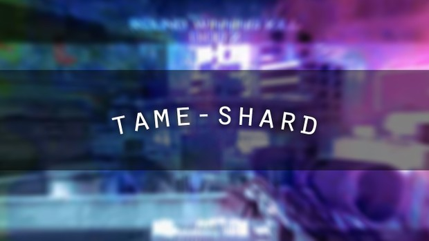 TAME-SHARD - Project File (AE)