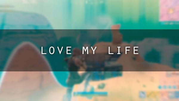 LOVE MY LIFE - Project File (AE)