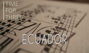 Ecuador - Time for Three Trio Only Sheet Music