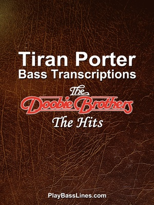 Tiran Porter Bass Transcriptions - The Doobie Brothers - The Hits
