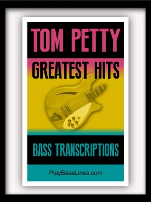 Tom Petty - Greatest Hits - Bass Transcriptions