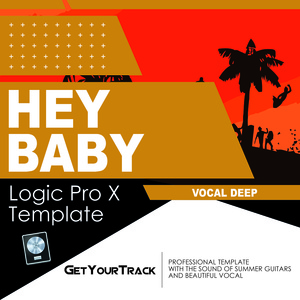 Get Your Track - Hey Baby (Logic Pro X)