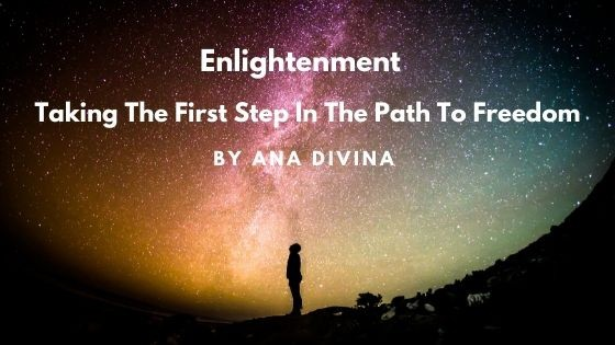 Enlightenment - Taking The First Step In The Path To Freedom