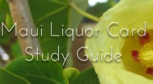 Maui Liquor Card Study Guide