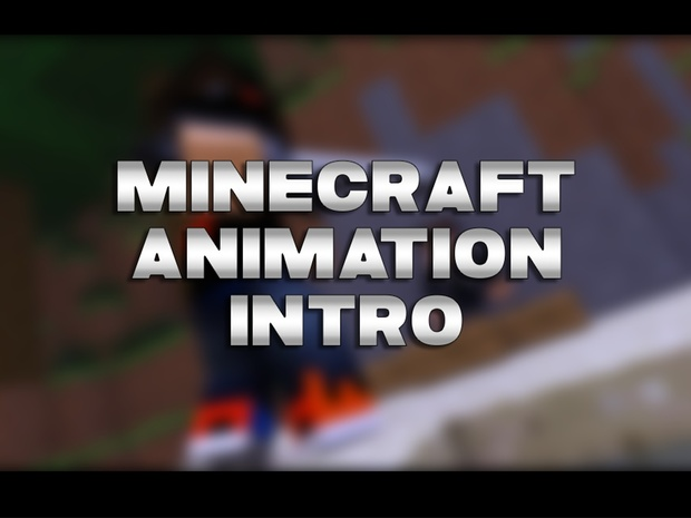 Minecraft Animated Intro [CLOSED]