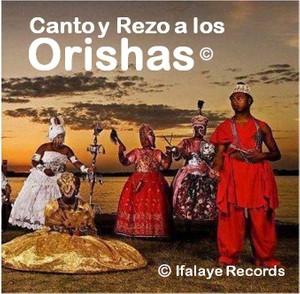 Canto y Rezo a los Orishas