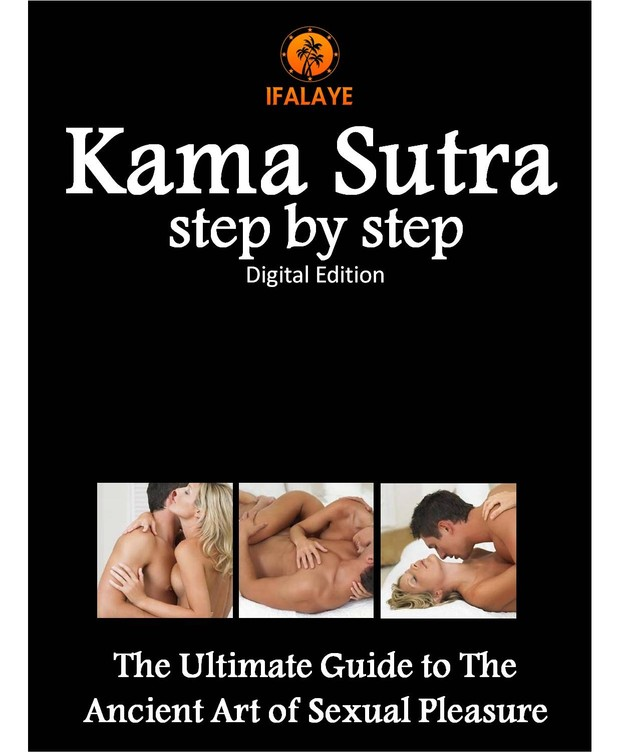 Kama Sutra Step by Step: The Ultimate Guide to The Ancient Art of Sexual Pleasure