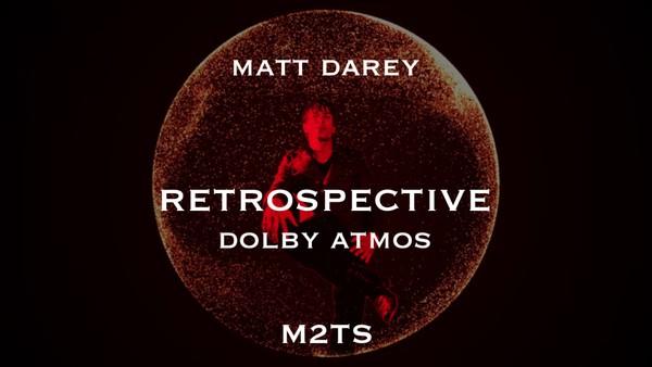 Retrospective Dolby Atmos [M2TS]